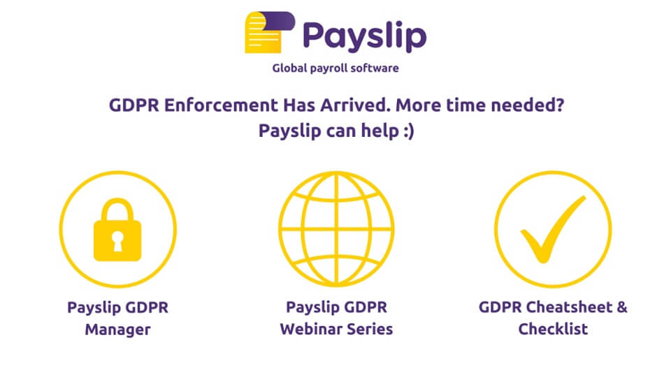 GDPR Enforcement Has Arrived. More time needed? Payslip can help :)