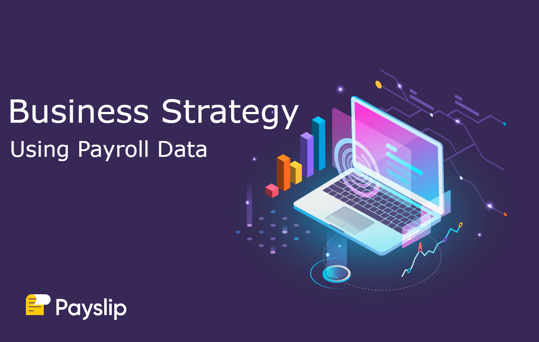 Create a winning business strategy using payroll data